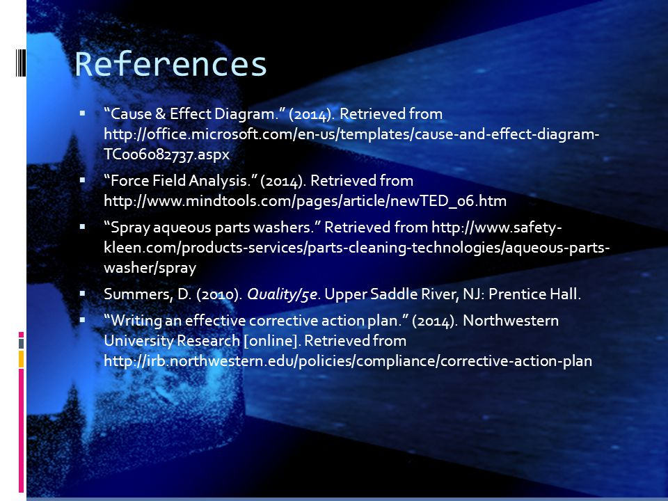 """References  """"Cause & Effect Diagram."""" (2014). Retrieved from http://office.microsoft.com/en-us/templates/cause-and-effect-diagram- TC006082737.aspx """