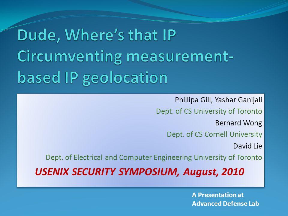 Phillipa Gill, Yashar Ganijali Dept. of CS University of Toronto Bernard Wong Dept.