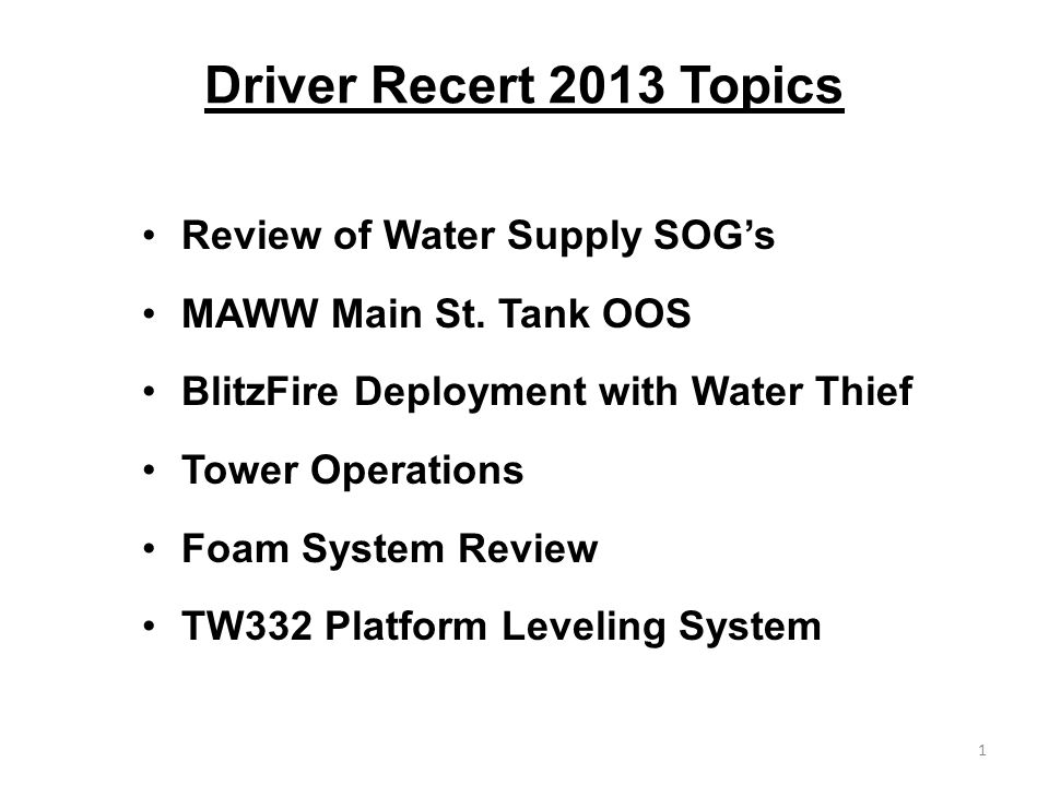 Driver Recert 2013 Topics Review of Water Supply SOG's MAWW Main St.