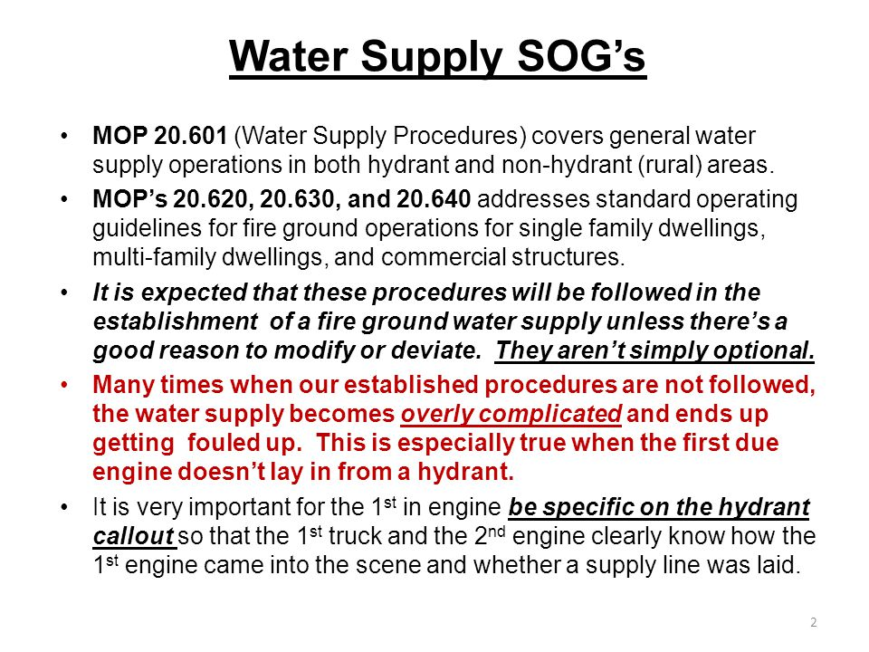 Water Supply SOG's MOP 20.601 (Water Supply Procedures) covers general water supply operations in both hydrant and non-hydrant (rural) areas.