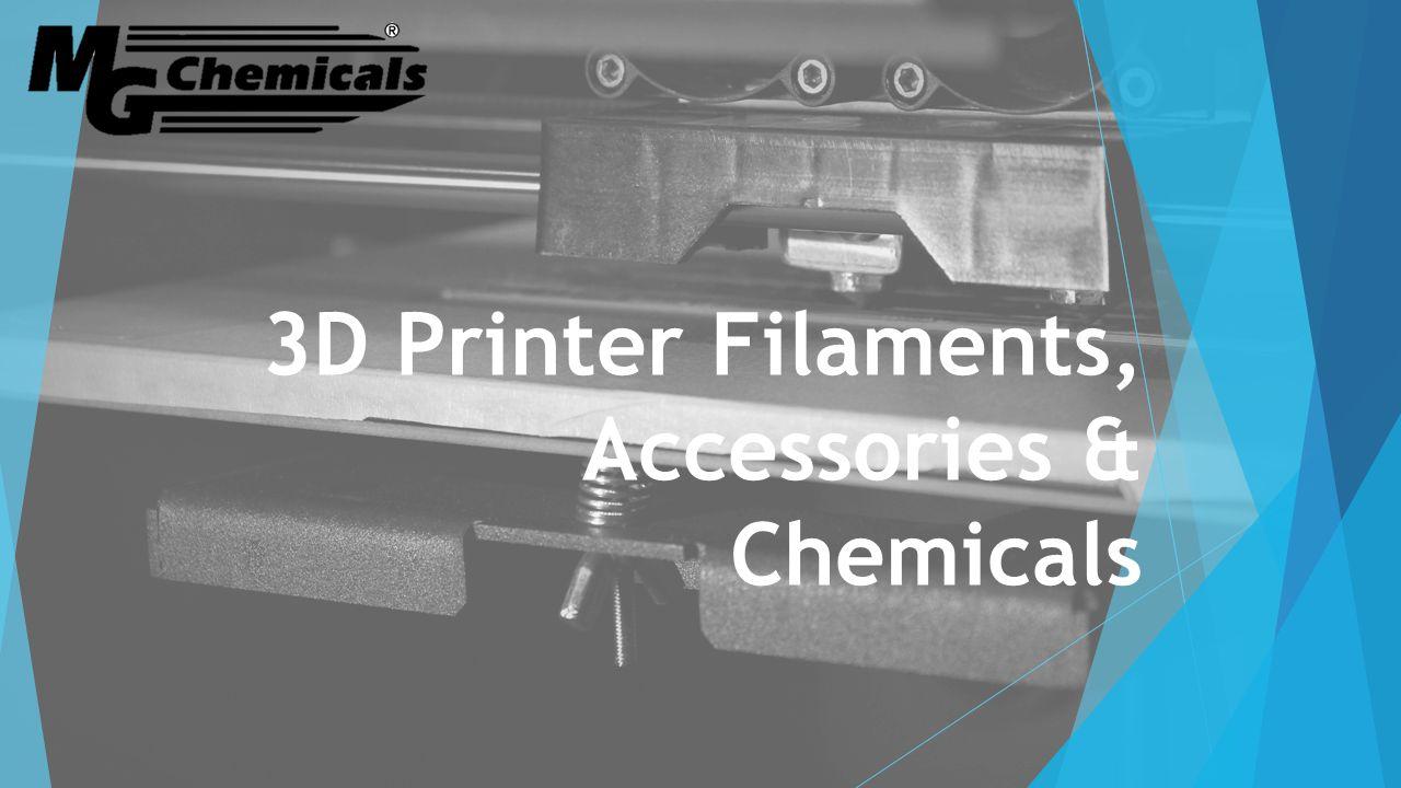 3D Printer Filaments, Accessories & Chemicals