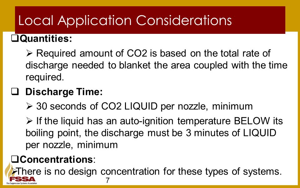 Local Application Considerations 7  Quantities:  Required amount of CO2 is based on the total rate of discharge needed to blanket the area coupled w