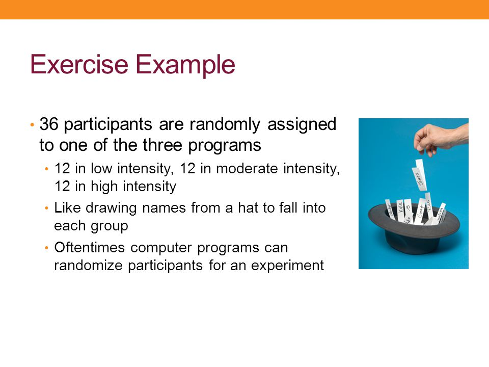 Exercise Example 36 participants are randomly assigned to one of the three programs 12 in low intensity, 12 in moderate intensity, 12 in high intensit