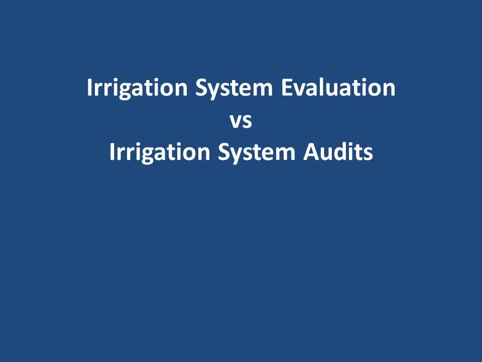 Irrigation System Evaluation vs Irrigation System Audits
