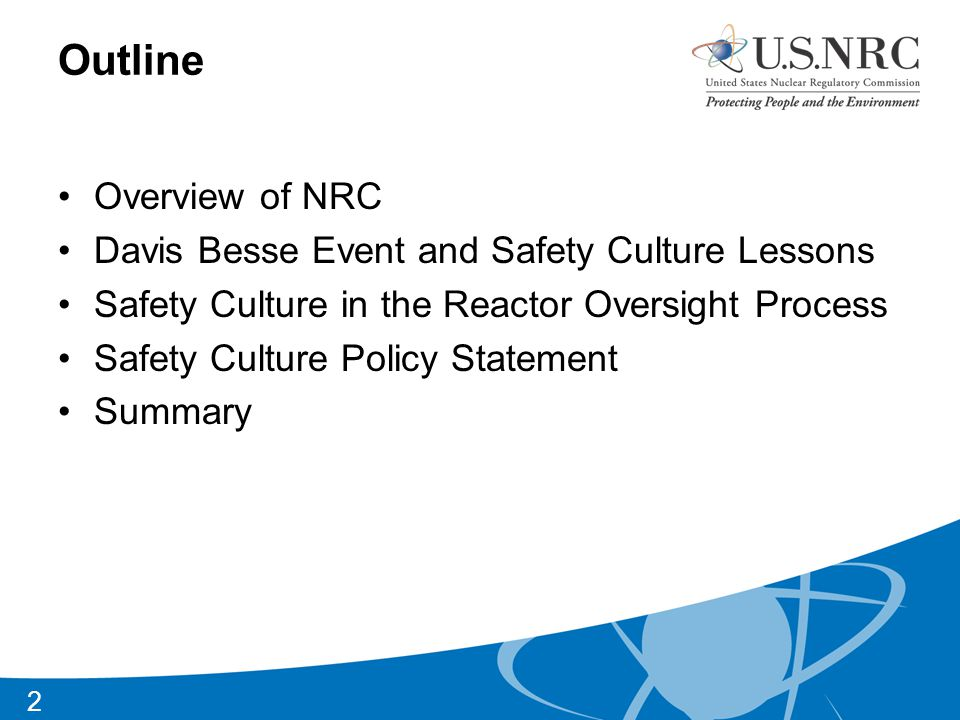 Outline Overview of NRC Davis Besse Event and Safety Culture Lessons Safety Culture in the Reactor Oversight Process Safety Culture Policy Statement Summary 2