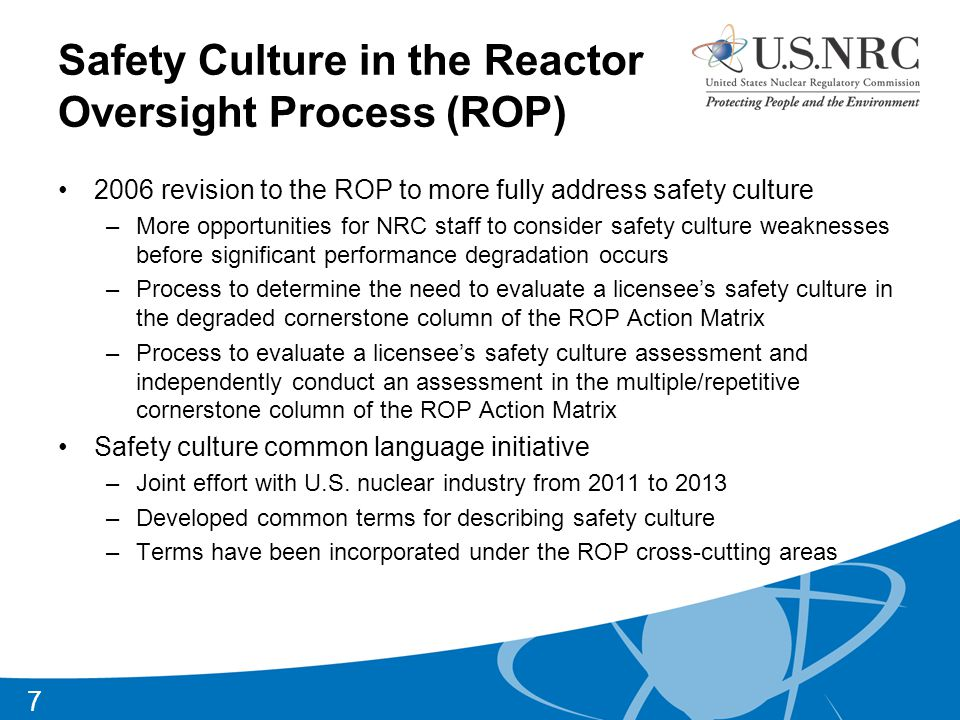 2011 Safety Culture Policy Statement Sets forth the Commission's expectation that individuals and organizations performing regulated activities establish and maintain a positive safety culture commensurate with the safety and security significance of their actions and the nature and complexity of their organizations and functions 8