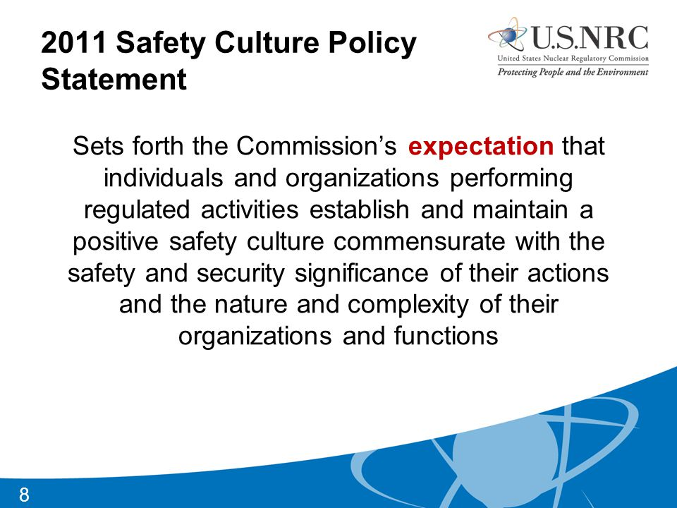 Safety Culture Definition Nuclear Safety Culture is the core values and behaviors resulting from a collective commitment by leaders and individuals to emphasize safety over competing goals to ensure protection of people and the environment 9