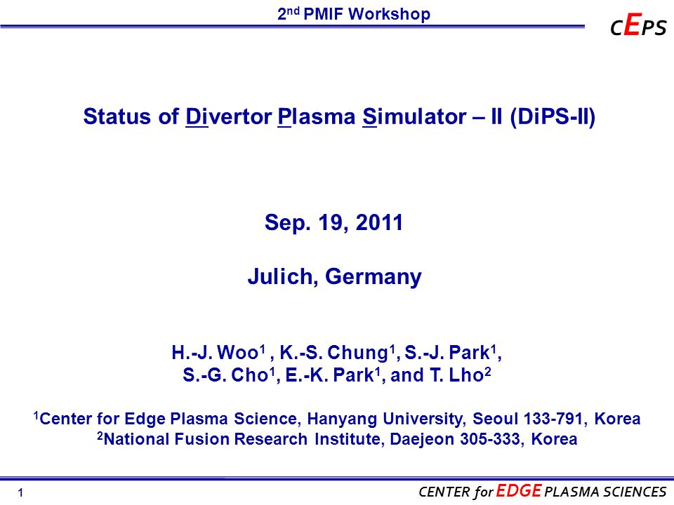 1 CENTER for EDGE PLASMA SCIENCES C E PS Status of Divertor Plasma Simulator – II (DiPS-II) 2 nd PMIF Workshop Sep.