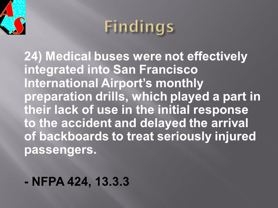24) Medical buses were not effectively integrated into San Francisco International Airport's monthly preparation drills, which played a part in their