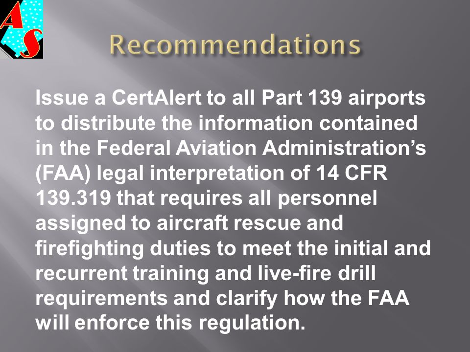 Issue a CertAlert to all Part 139 airports to distribute the information contained in the Federal Aviation Administration's (FAA) legal interpretation
