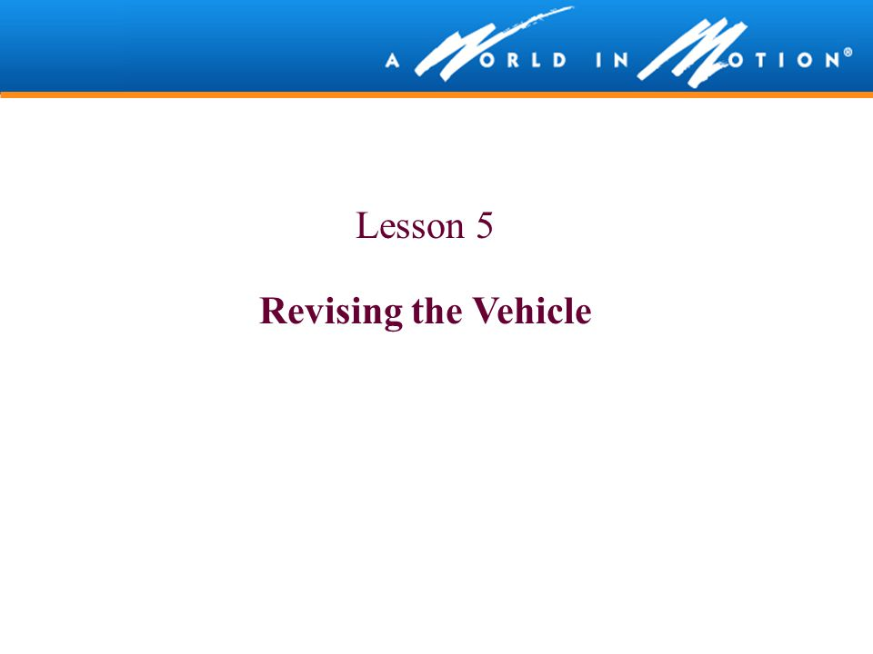 Lesson 5 Revising the Vehicle