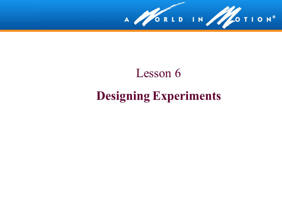 Lesson 6 Designing Experiments