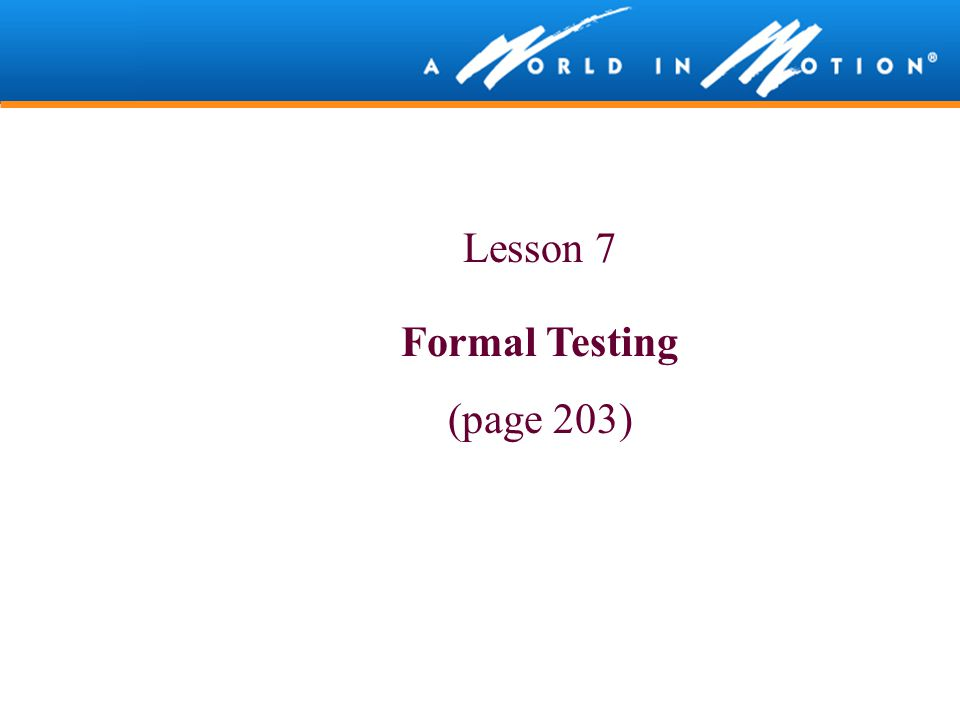 Lesson 7 Formal Testing (page 203)