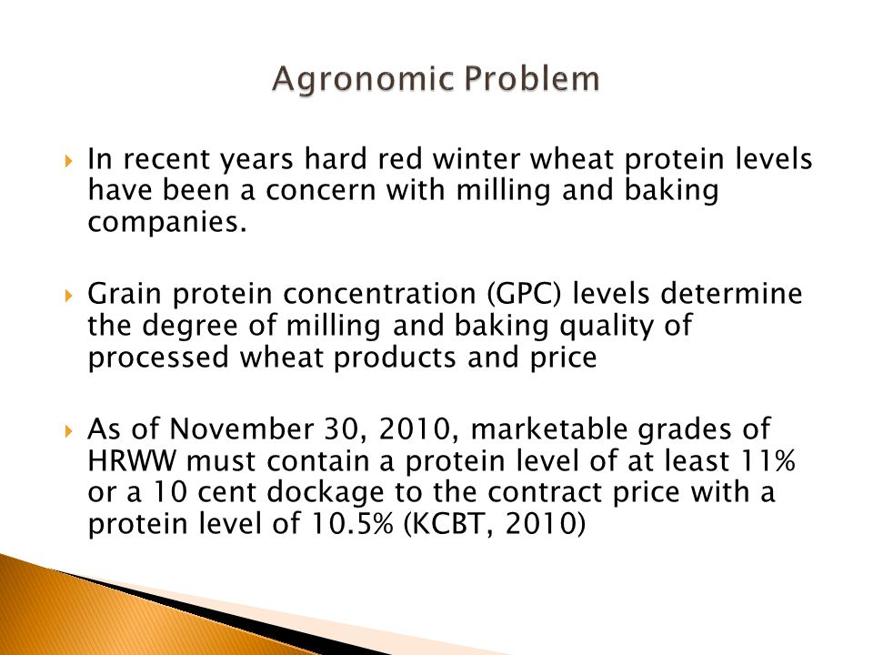  In recent years hard red winter wheat protein levels have been a concern with milling and baking companies.