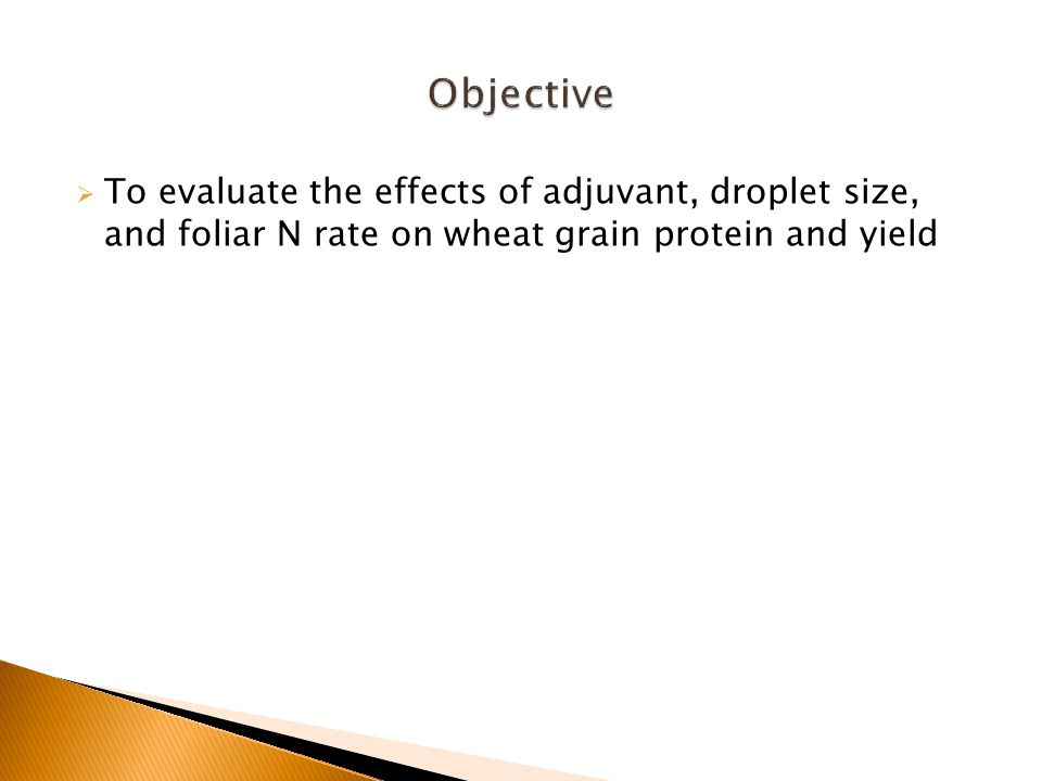  To evaluate the effects of adjuvant, droplet size, and foliar N rate on wheat grain protein and yield