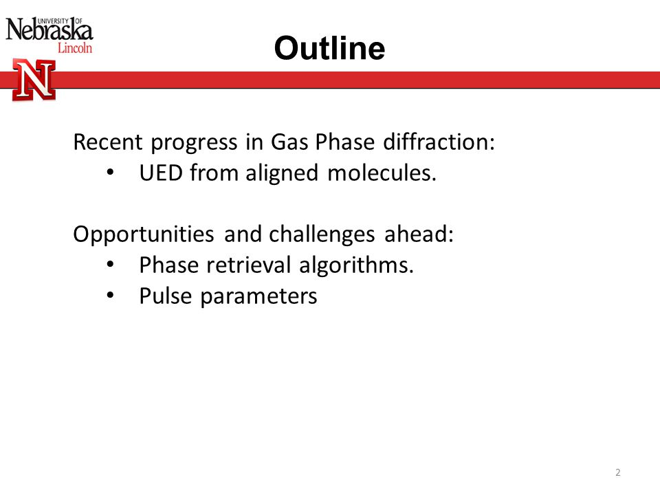 Outline Recent progress in Gas Phase diffraction: UED from aligned molecules.