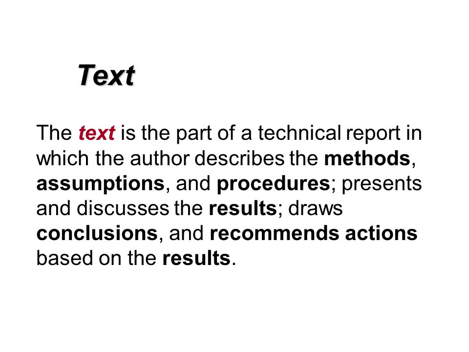 The text is the part of a technical report in which the author describes the methods, assumptions, and procedures; presents and discusses the results;