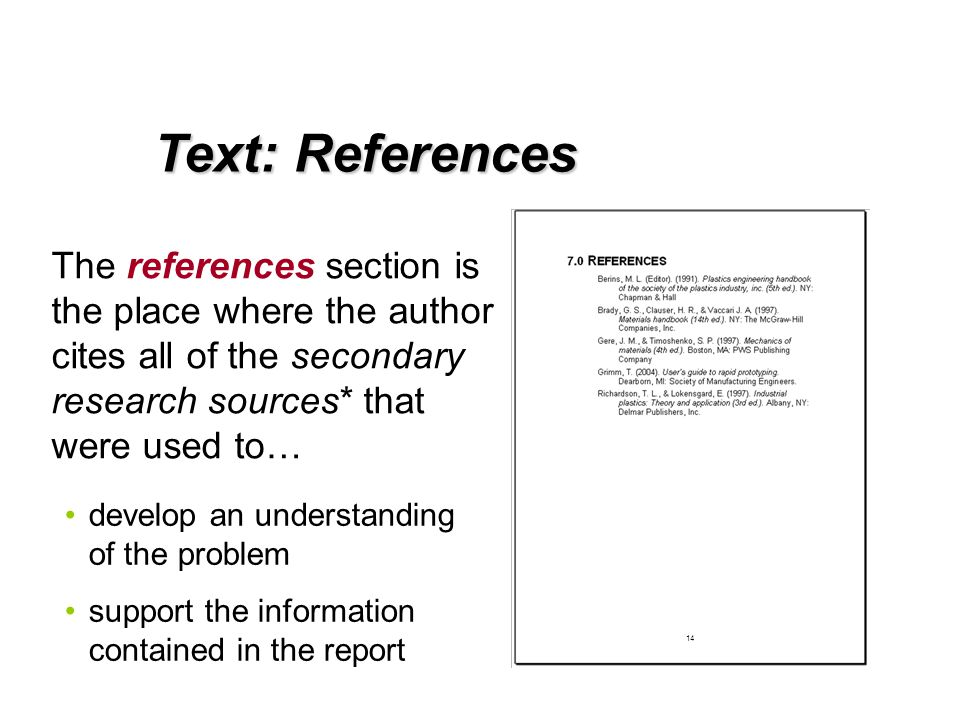 Text: References The references section is the place where the author cites all of the secondary research sources* that were used to… develop an under