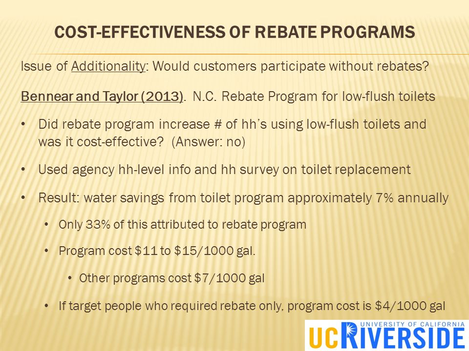 COST-EFFECTIVENESS OF REBATE PROGRAMS Issue of Additionality: Would customers participate without rebates.