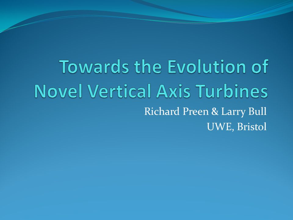 Richard Preen & Larry Bull UWE, Bristol