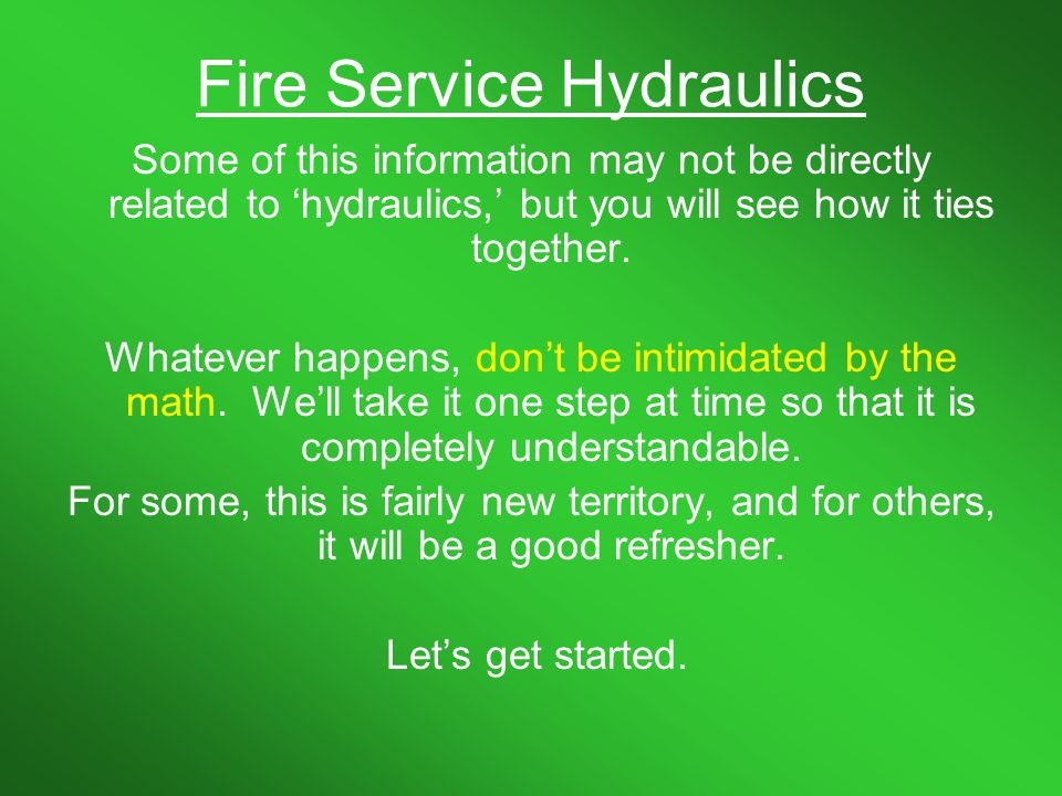 Fire Service Hydraulics The following formula is the one that will be used the most.