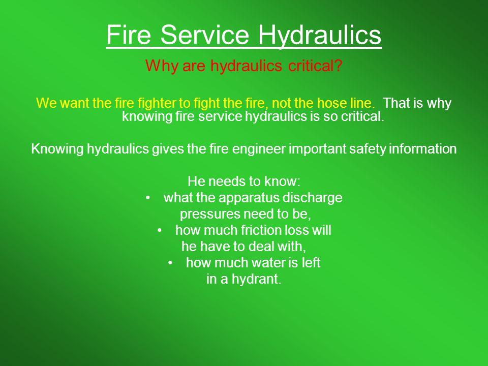Fire Service Hydraulics Wonderful.