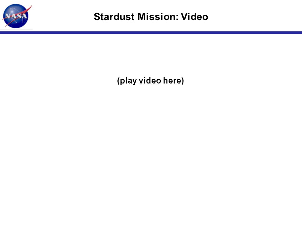 INITIALS-12 Stardust Mission: Video (play video here)