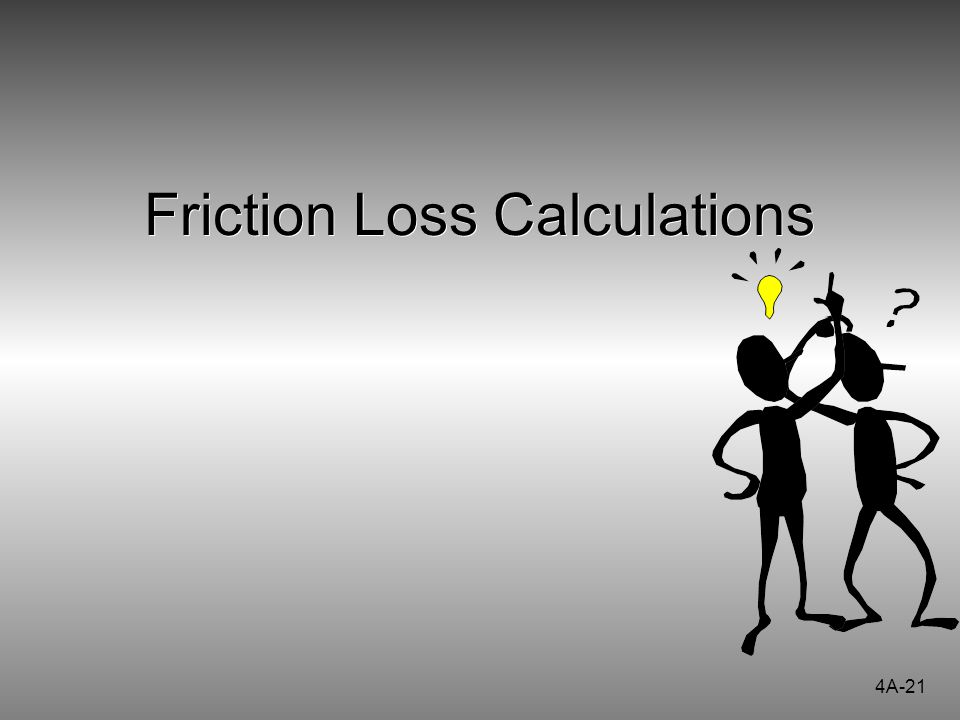 Friction Loss Calculations 4A-21
