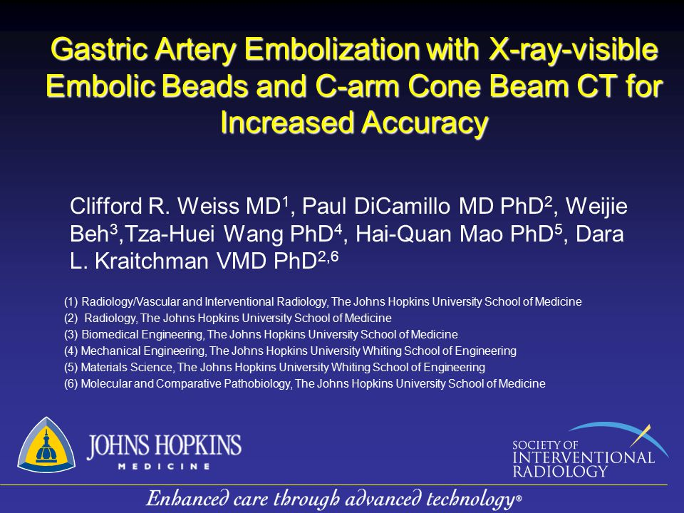 Gastric Artery Embolization with X-ray-visible Embolic Beads and C-arm Cone Beam CT for Increased Accuracy Clifford R. Weiss MD 1, Paul DiCamillo MD P