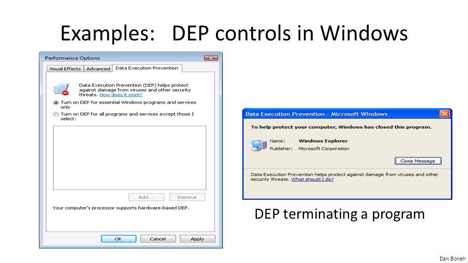 Dan Boneh Examples: DEP controls in Windows DEP terminating a program