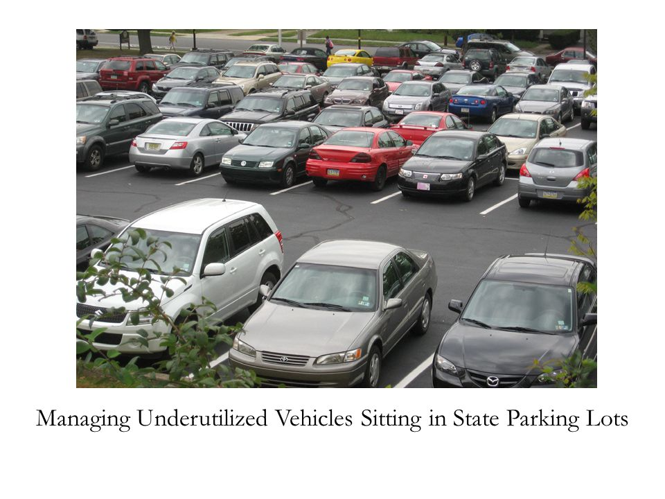 Managing Underutilized Vehicles Sitting in State Parking Lots