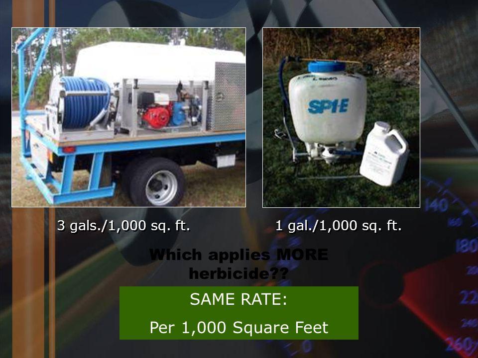 SAME RATE: Per 1,000 Square Feet 3 gals./1,000 sq.