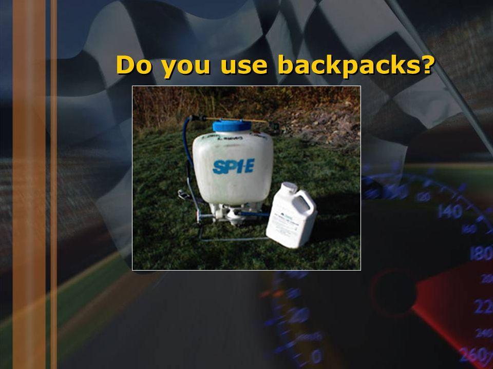 Do you use backpacks