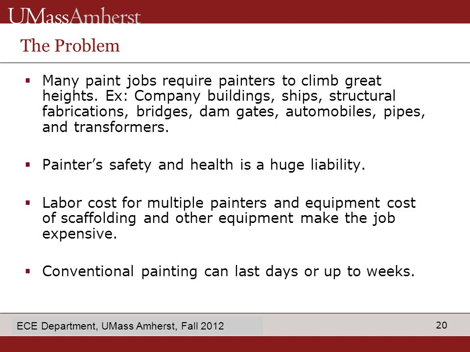 20 enter Dept name in Slide Master The Problem  Many paint jobs require painters to climb great heights.