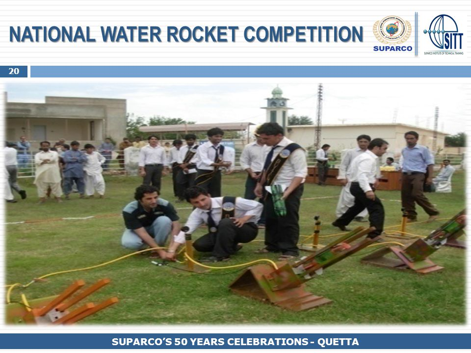 20 SUPARCO'S 50 YEARS CELEBRATIONS - QUETTA NATIONAL WATER ROCKET COMPETITION
