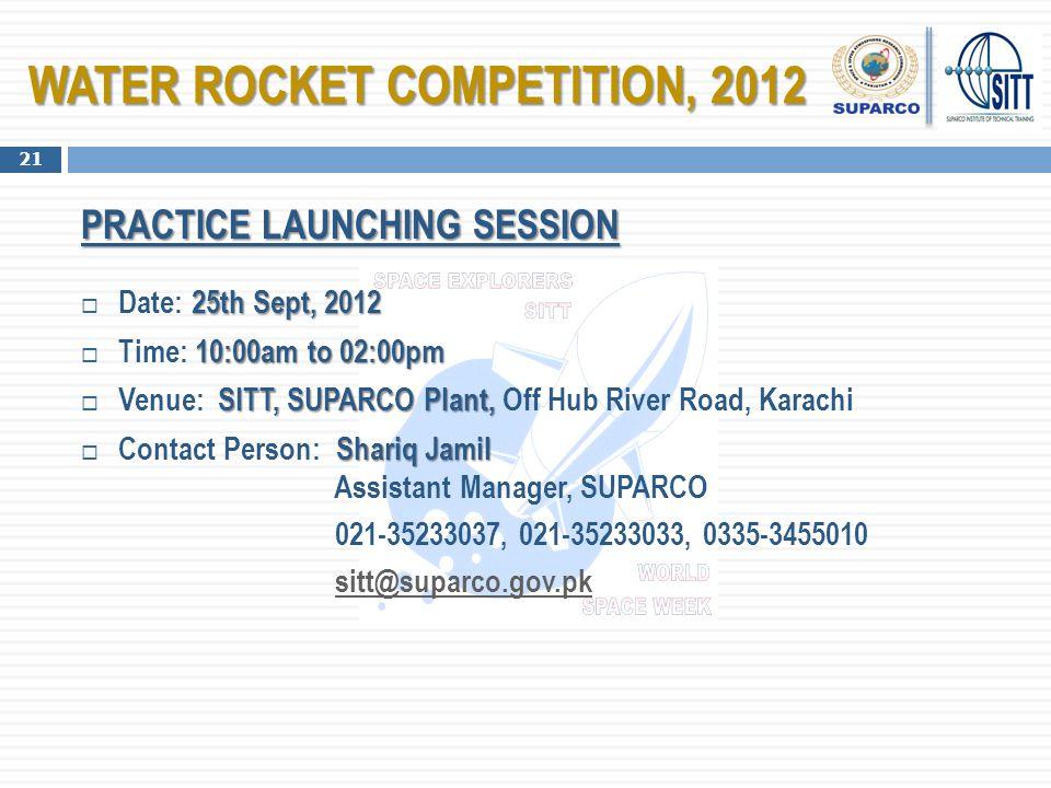 PRACTICE LAUNCHING SESSION DDate: 2 22 25th Sept, 2012 TTime: 1 11 10:00am to 02:00pm VVenue: SITT, SUPARCO Plant, Off Hub River Road, Karachi 