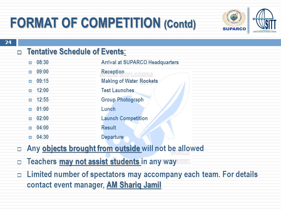 TTTTentative Schedule of Events: 008:30Arrival at SUPARCO Headquarters 009:00Reception 009:15Making of Water Rockets 112:00Test Launches 