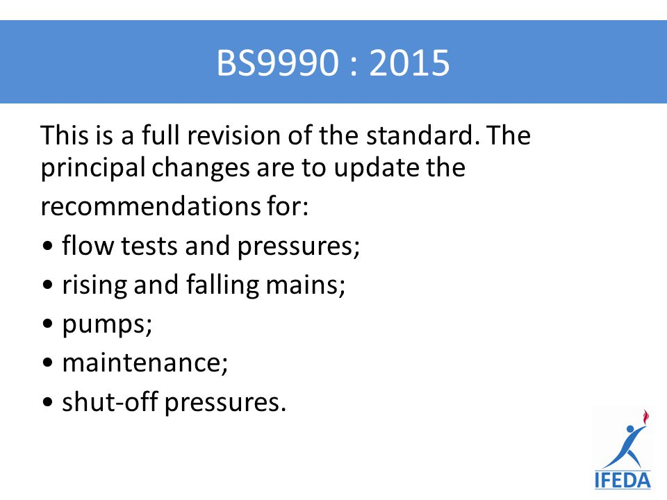 This is a full revision of the standard. The principal changes are to update the recommendations for: flow tests and pressures; rising and falling mai