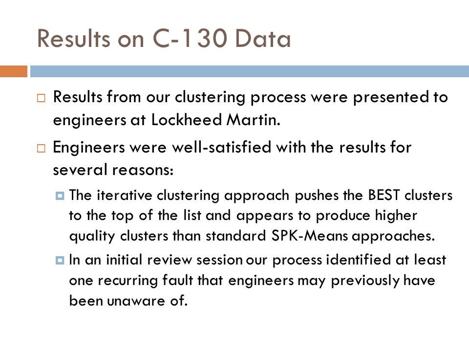 Results on C-130 Data  Results from our clustering process were presented to engineers at Lockheed Martin.