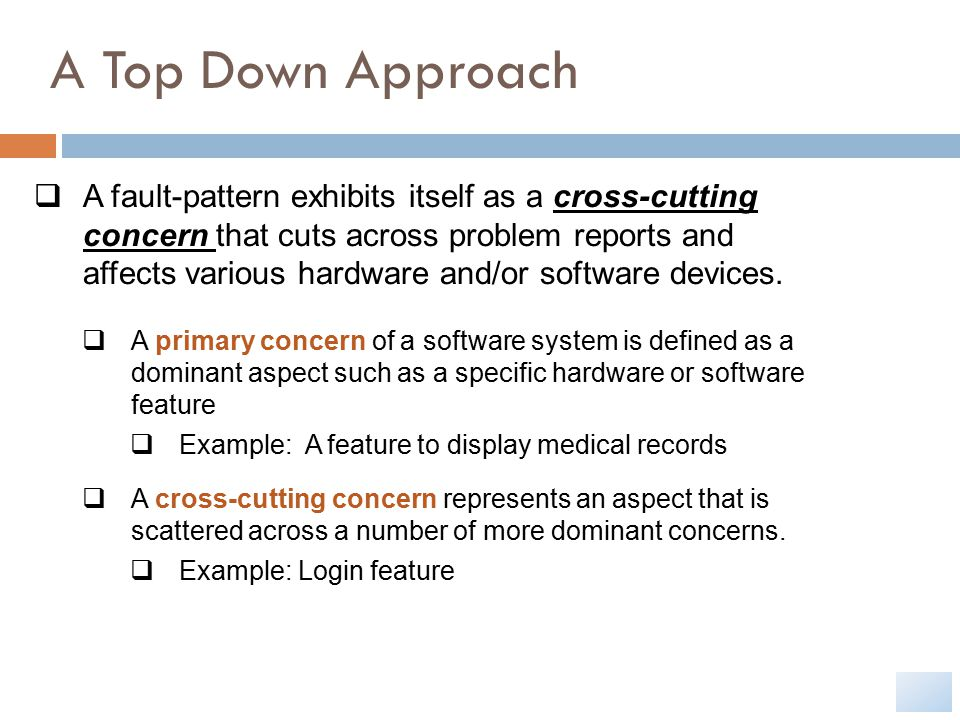  A fault-pattern exhibits itself as a cross-cutting concern that cuts across problem reports and affects various hardware and/or software devices.