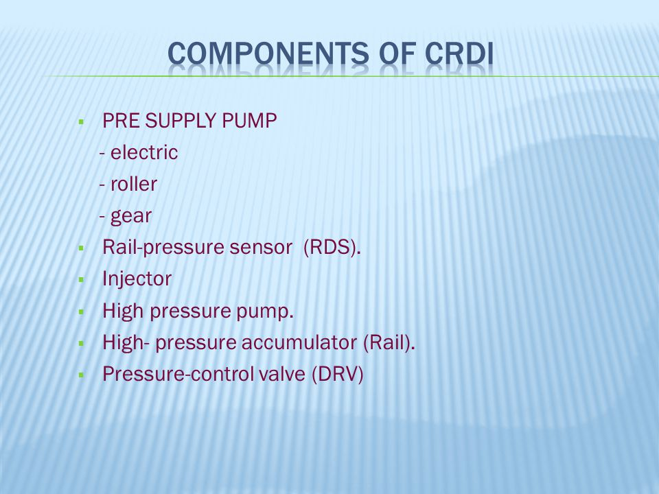  PRE SUPPLY PUMP - electric - roller - gear  Rail-pressure sensor (RDS).