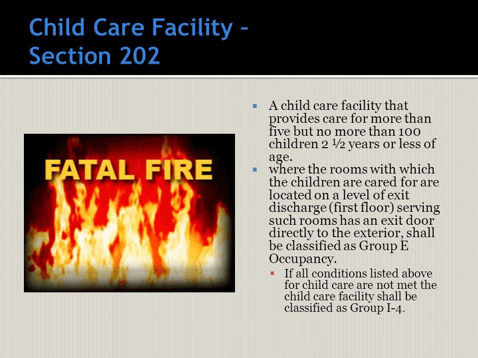  A child care facility that provides care for more than five but no more than 100 children 2 ½ years or less of age.