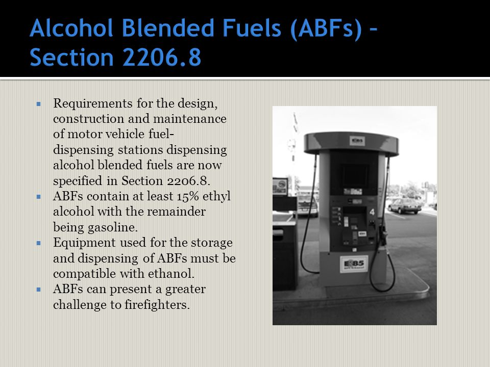 Requirements for the design, construction and maintenance of motor vehicle fuel- dispensing stations dispensing alcohol blended fuels are now specified in Section 2206.8.