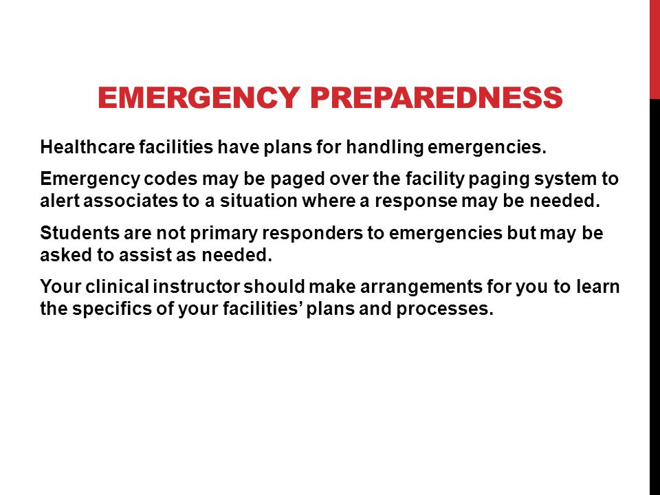 EMERGENCY PREPAREDNESS Healthcare facilities have plans for handling emergencies.