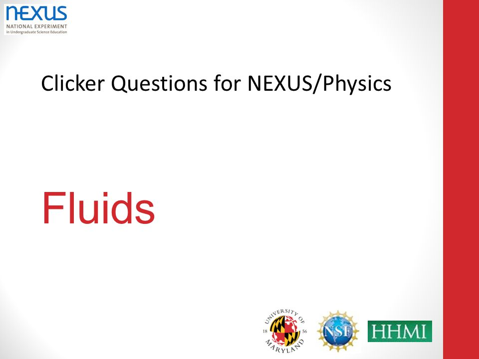 Clicker Questions for NEXUS/Physics Fluids