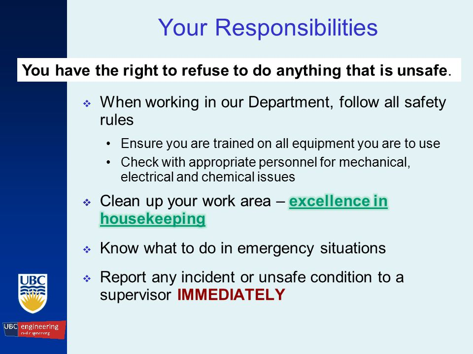 Your Responsibilities You have the right to refuse to do anything that is unsafe.
