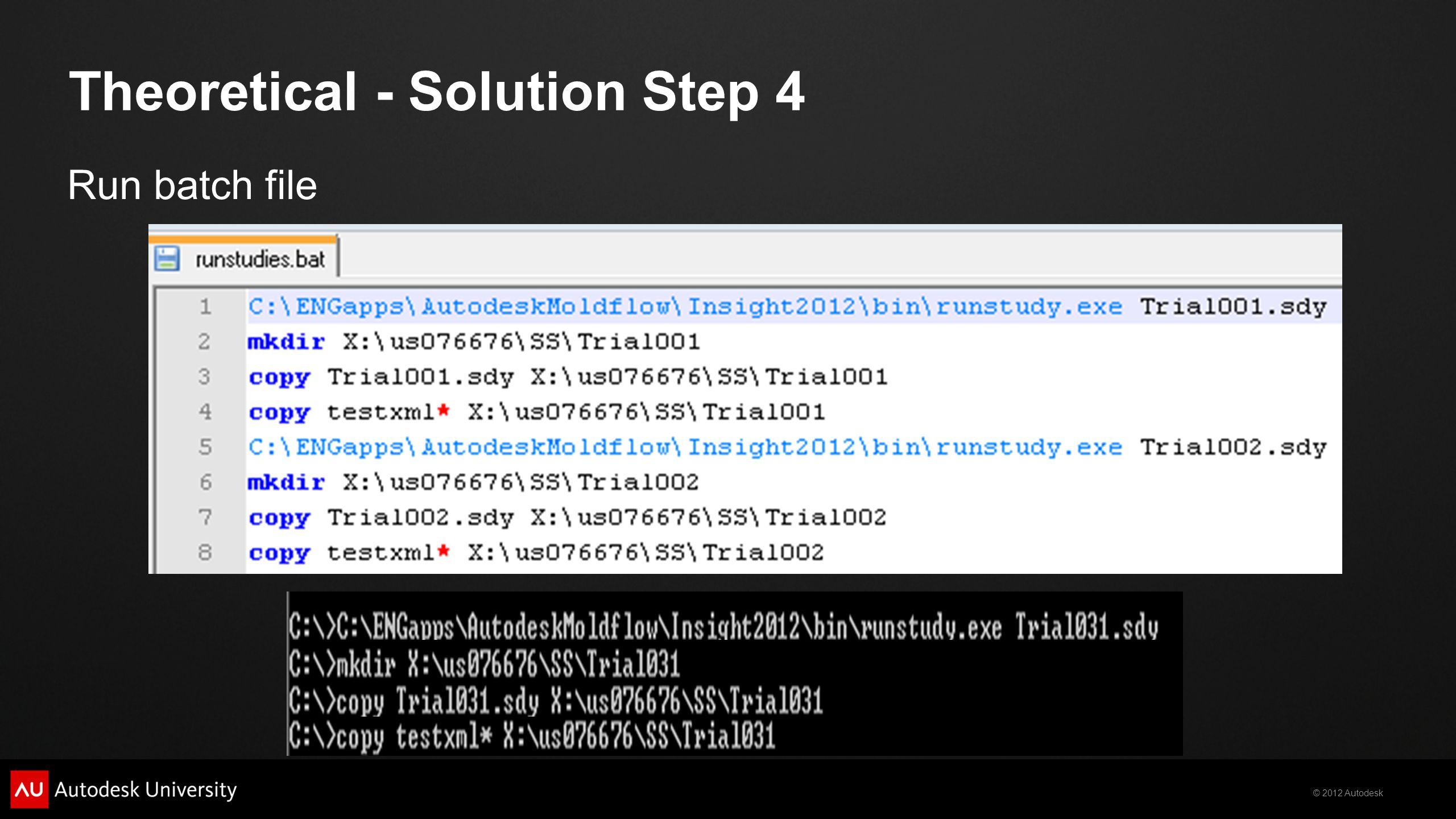 © 2012 Autodesk Run batch file Theoretical - Solution Step 4