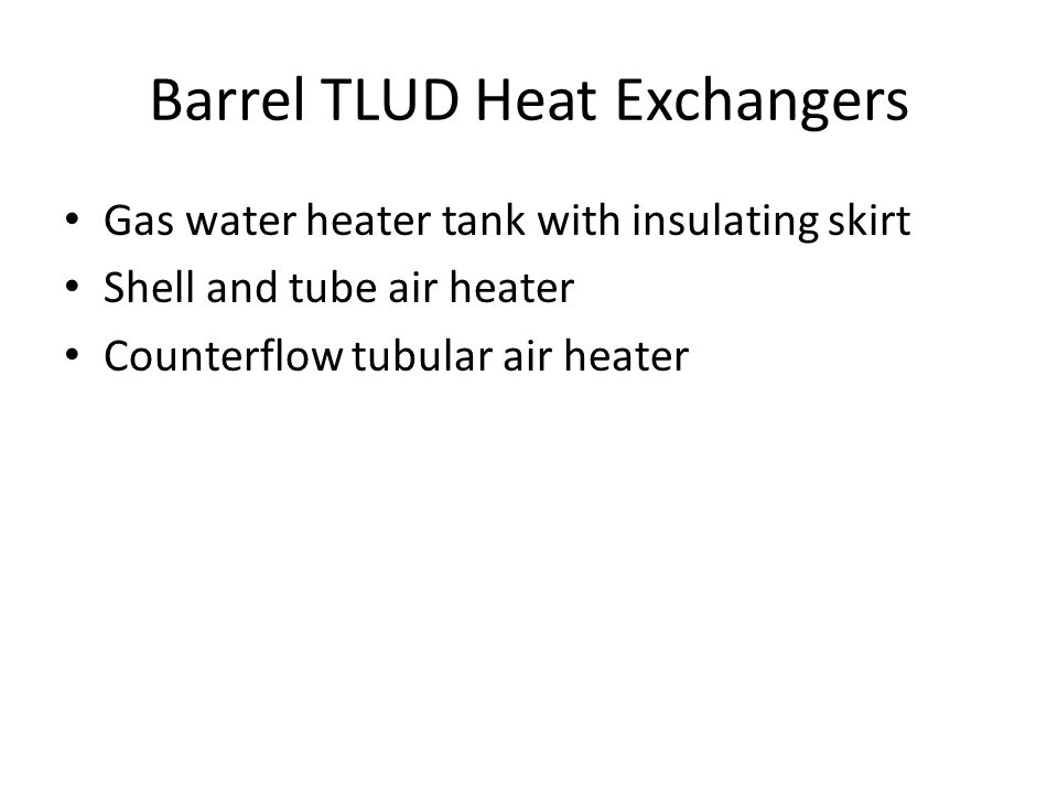 Barrel TLUD Heat Exchangers Gas water heater tank with insulating skirt Shell and tube air heater Counterflow tubular air heater
