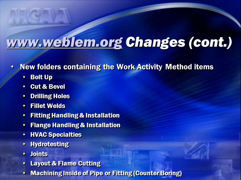 www.weblem.orgwww.weblem.org Changes (cont.) www.weblem.orgwww.weblem.org Changes (cont.) New folders containing the Work Activity Method items Bolt U