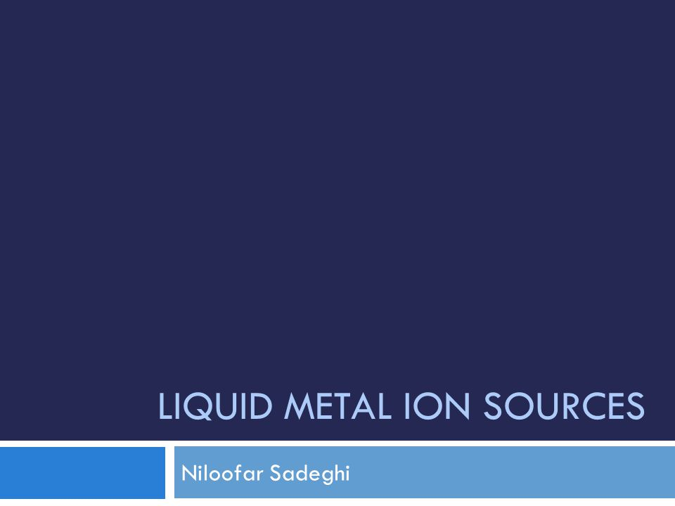 What is Liquid Metal Ion Source.